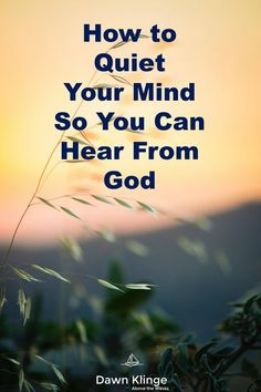 How to Quiet Your Mind So You Can Hear From God I meditation I Christian living I Quiet Spirit I minimizing distractions I Bible study I Above the Waves II Prayer Scriptures, Bible Prayers, Faith Prayer, My Prayer, Faith In God, Bible Verses, Deliverance Prayers, Short Prayers, Jesus Prayer