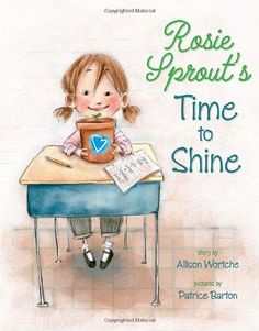 Rosie Sprout's Time to Shine by Allison Wortche reading workshop social skills problem/solution