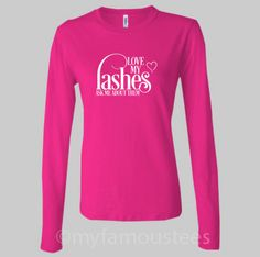 Love my lashes  Ladies LS T Shirt XS-4XL by myfamoustees on Etsy