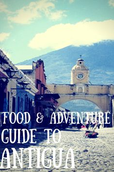 Trying to figure out what to do in Antigua, Guatemala? This guide highlights all of the delicious food experiences in the city AND some of the top active adventures!