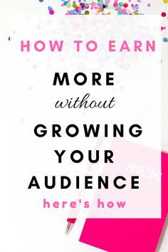 How to earn more without growing your audience. Here's how