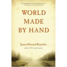 James Howard Kunstler - World Made By Hand. Set in the fictional town of Union Grove, N.Y., Kunstler details the lives of a cast of characters as they navigate a world stripped of its modern comforts, ravaged by terrorism, epidemics and the economic upheaval of peak oil. A fitting read in today's current oil crisis.