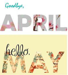 Month of May | Goodbye April Hello May