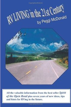 RV Living in the 21st Century: The Essential Reference Guide for ALL RVers