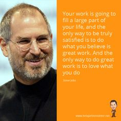 Kata-kata Mutiara dalam dunia Bisnis Steve Jobs, You Working, The Only Way, Believe, Good Things, Quotes, Life, Quotations, Qoutes
