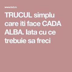 TRUCUL simplu care iti face CADA ALBA. Iata cu ce trebuie sa freci Things To Do, Remedies, Face, Tips, Pandora, Things To Doodle, Things To Make, Faces, Facial