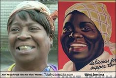 Aunt Jemima lookalike? Ain't nobody got time for that!