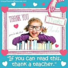 """Quotes About Reading:  """"If you can read this, thank a teacher.""""  (Download a FREE one page poster for this quote on:  http://www.uniqueteachingresources.com/Quotes-About-Reading.html)"""