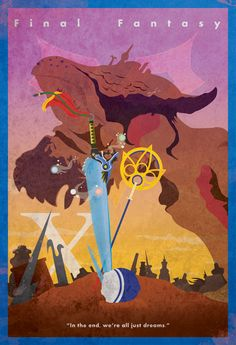 """Final Fantasy X Vintage Poster. """"In the end, we're all just dreams."""""""