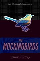 [From St. Charles Public Library, Illinois] Some schools have honor codes. Others have handbooks. Themis Academy has the Mockingbirds. First in The Mockingbirds series.