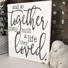 And So Together They Built A Life They Love Wood Sign #WesternDecor