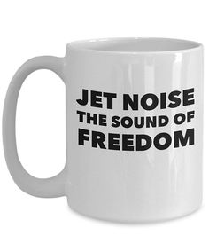 3cd6038f9 Military Gifts, Patriotic Gifts, Military Mug, Patriotic Mug, Jet Noise the  Sound of Freedom, Pilot Gifts, Pilot Coffee Mug, Proud American