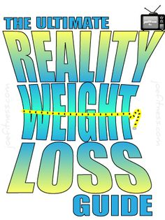 The Ultimate Reality Weight Loss Guide