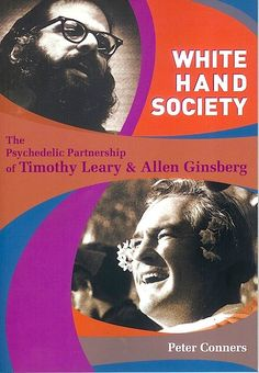 White Hand Society: The Psychedelic Partnership of Timothy Leary and Allen Ginsberg: an exclusive excerpt