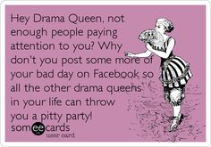 The best drama queen Memes and Ecards. See our huge collection of drama queen Memes and Quotes, and share them with your friends and family. People Quotes, Me Quotes, Funny Quotes, Jealousy Quotes, Funny Memes, Facebook Humor, For Facebook, Facebook Drama Quotes, Facebook Image