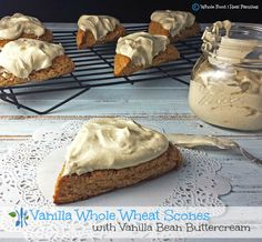 Vanilla Whole Wheat Scones and Vanilla Bean Buttercream Frosting. Both are whole food recipes with no processed ingredients.