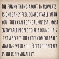Haha I love this! A secret shared with those who took the time and effort to get to know them. An investment in a friendship with a beautiful and lifelong return.