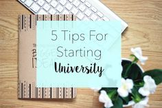 5 Tips for Starting University, Stationery, Tips, Student, Lifestyle, Life, Teenagers, Twenties, Flatlay, Keyboard, Flowers, Notebook, Advice, Blogs,
