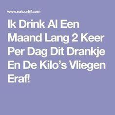 Ik Drink Al Een Maand Lang 2 Keer Per Dag Dit Drankje En De Kilo's Vliegen Eraf! Detox Drinks, Healthy Drinks, Healthy Cooking, Healthy Recipes, Lose Weight, Weight Loss, Healthy Beauty, Low Carb Diet, Good To Know