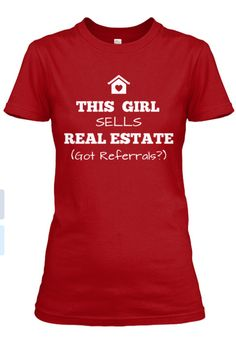 This Girl Sells Real Estate T Shirt . Get Yours Today Click On The T Shirt To See More Options.