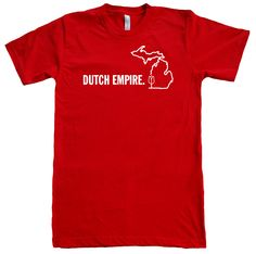 9111802357d4 With a city bearing the name Holland and a festival devoted to Tulips,  Michigan s West Coast is home to the Dutch Empire. Printed on American-made  shirts in ...