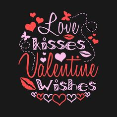 Shop Love Kisses Valentine Wishes valentines day t-shirts designed by karmcg as well as other valentines day merchandise at TeePublic. Chalkboard Clipart, Chalkboard Art Quotes, Chalkboard Drawings, Chalkboard Designs, Chalk Fonts, Valentine Wishes, Valentines Day For Him, Homemade Valentines, Vintage Valentines
