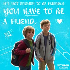 Friendship is everything—a lesson we learn from Wonder!