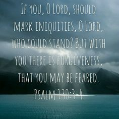 Psalm 130:3-4