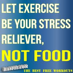 "exercise poster gym quote || ""Let exercise be your stress reliever; not food."""
