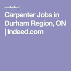 Carpenter Jobs in Durham Region, ON | Indeed.com