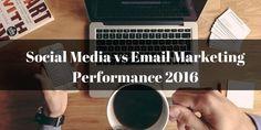 Email Marketing Vs Social Media Performance In 2016