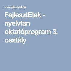 FejlesztElek - nyelvtan oktatóprogram 3. osztály Grammar, Album, Teaching, Education, School, Kids, Onderwijs, Learning, Card Book