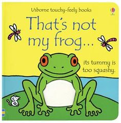 That's Not My Frog.: Its Tummy Is Too Squishy (Usborne Touchy-Feely Books) Toddler Books, Childrens Books, Prima Magazine, Touch And Feel Book, Fiona Watt, Frog Theme, Book Series, Preschool Activities, Growing Up