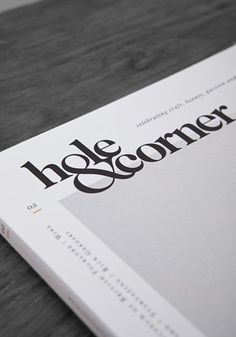 logotype design Hole and Corner Magazine, 2 Issue Two - Lissom + Muster Worthwhile magazine… Typography Letters, Typography Logo, Logos, Ampersand Font, Editorial Layout, Editorial Design, Logo Inspiration, Web Design Mobile, Magazin Design