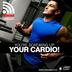 Episode 67: You're Screwing Up Your Cardio!