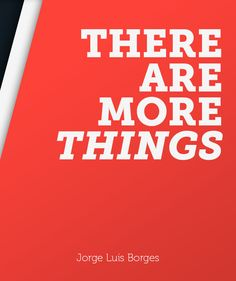 there are more things