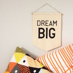 Quote Wall Banner 'Dream Big' a perfect thought by InkyHuckster