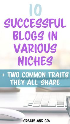 These successful blogs in various niches will show you that you can monetize a blog in a variety of different ways! Learn how to make money blogging at Create and Go! #createandgo