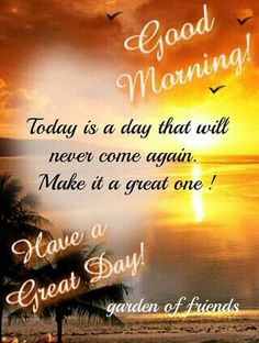 Today is a day that will never come again. day good morning good morning sayings good morning wishes good morning greetings good morning picture quotes Good Morning Thursday Images, Good Morning Wishes Quotes, Funny Good Morning Messages, Good Morning Beautiful Quotes, Happy Sunday Quotes, Good Day Quotes, Thursday Quotes, Good Morning Inspirational Quotes, Good Morning Happy