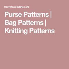 Purse Patterns   Bag Patterns   Knitting Patterns Purse Patterns, Knitting Patterns, Mittens Pattern, Vintage Knitting, Knit Crochet, Purses, Classic, Bags, Free