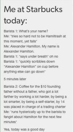 I will from now on say Alexander Hamilton is my name when baristas ask for my name, just so maybe this will happen one day. Alexander Hamilton, Broadway Theatre, Musical Theatre, Theatre Jokes, Musicals Broadway, Theatre Geek, Fandoms, Geeks, Hamilton Fanart