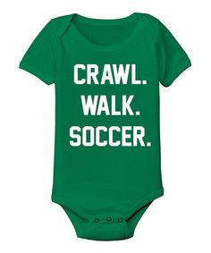 Love this Kelly Green 'Crawl Walk Soccer' Bodysuit - Infant by KidTeeZ on #zulily! #zulilyfinds