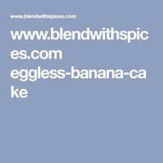 www.blendwithspices.com eggless-banana-cake