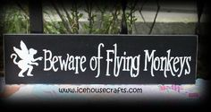 wizard of oz crafts | Beware Of Flying Monkeys Sign-wizard of oz, oz collector, flying ...