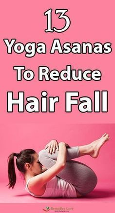13 yoga asanas to reduce hair fall - Go Tips Hair Loss Cure, Oil For Hair Loss, Hair Loss Remedies, Prevent Hair Loss, Causes Of Hair Fall, Hair Fall Remedy, Hair Fall Control, Yoga Hair, Reduce Hair Fall