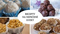 Recepty na nepečené guľky kokosové, čokoládové, medové, makové ... | Naničmama.sk Dessert Recipes, Desserts, Truffle, Christmas Cookies, Cooking Tips, Cereal, Muffin, Baking, Ale