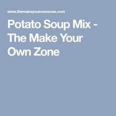 Potato Soup Mix - The Make Your Own Zone