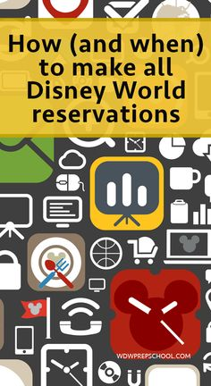 How and when to make all Disney World reservations - includes phone numbers, cancellation policies, which reservations require full payment when booking, and which ones show up in My Disney Experience