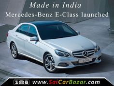 Made-in-India Mercedes-Benz E-Class launched at Rs 56.15 lakh. Stay in touch with Sai Car Bazar for more updates.