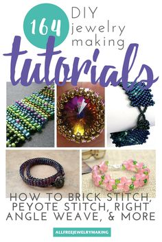 The can't-miss guide to jewelry making: How to Brick Stitch, Peyote Stitch, Right Angle Weave, and More ~ Seed Bead Tutorials